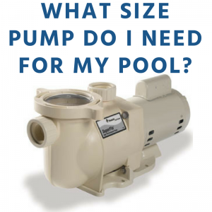 What size pump do I need for my pool?