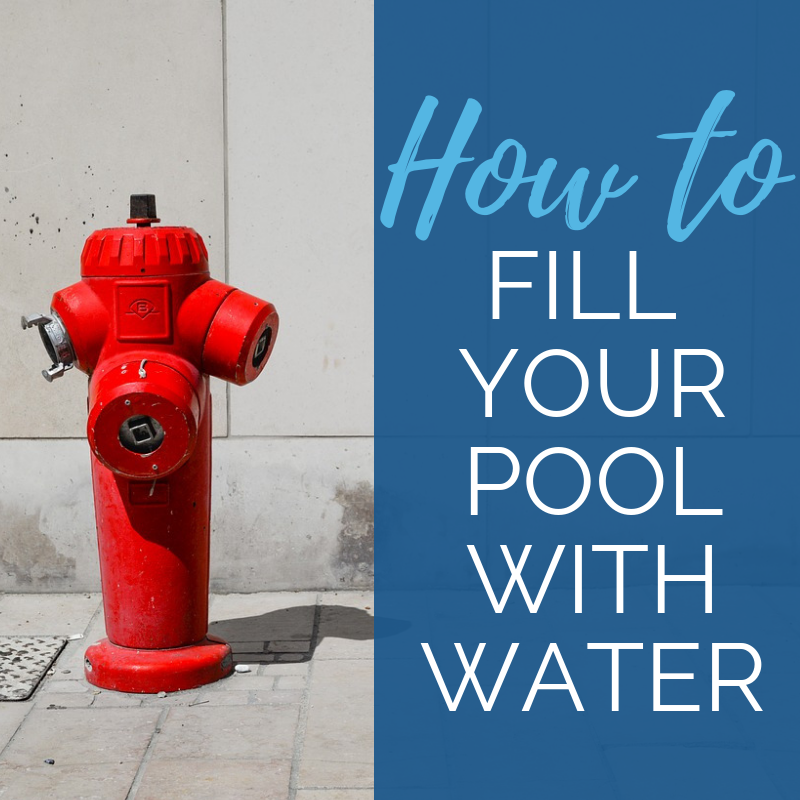 How To Fill Your Swimming Pool With Water