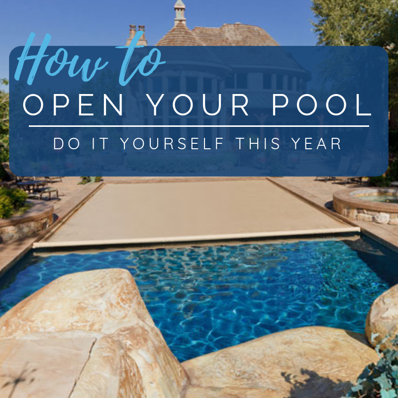 How To Open Your Pool Do It Yourself This Year