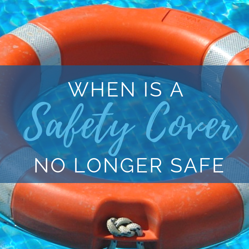 When is a safety cover no longer safe?